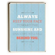 Face Toward The Sunshine by American Flat Wood Sign