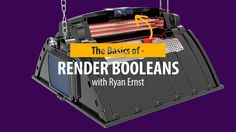 The Basics of Render Booleans