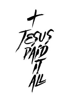 Jesus paid it all Believing Jesus paid it all is at the foundation of Christianity. Your sorrows are the ones He carried and your sins are the ones that pierced Him. God offers this gift for each of us and all we must do is accept His grace and forgiveness. In doing this, we acknowledge that Jesus is Lord, has taken on our debt and paid it all for us. Let this print be your reminder that Jesus paid it all! -Black & White Theme -Different size options available #jesuspaiditall