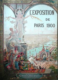 Poster for The Paris Exposition, 1900  Tumblr