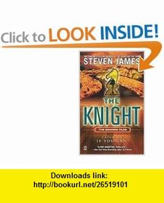 The Knight (The Patrick Bowers Files, Book 3) (9780451231024) Steven James , ISBN-10: 0451231023  , ISBN-13: 978-0451231024 ,  , tutorials , pdf , ebook , torrent , downloads , rapidshare , filesonic , hotfile , megaupload , fileserve