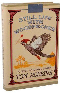 Tom Robbins - Still Life With Woodpecker