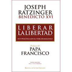 Liberar la libertad. Joseph Ratzinger