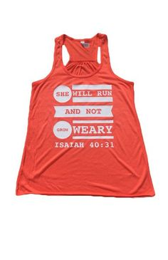 She Will Run And Not Grow Weary Isaiah 40:11 Tank biblical Christian workout fitness exercise quote bible mom healthy life style change running runner 5K 10K marathon marathoner quotes inspire motivation