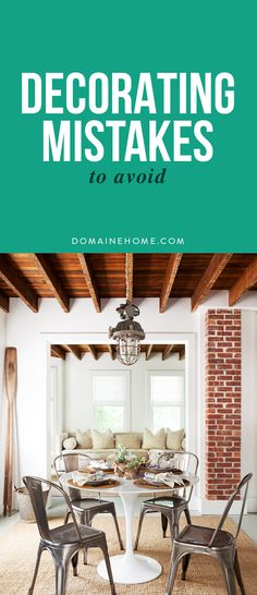The most common home decorating mistakes -- and how to avoid them.