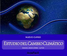 #curso #gratis Todo lo que debes saber y aprender del cambio #climático, en qué se diferencia del #calentamiento global de la #Tierra, qué es el efecto invernadero y muchísimo más.