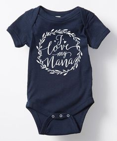 This Navy 'I Love My Nana' Bodysuit - Infant is perfect! #zulilyfinds