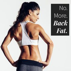 Incorporate these exercises into your routine and say goodbye to dreaded back fat. | Posted By: AdvancedWeightLossTips.com