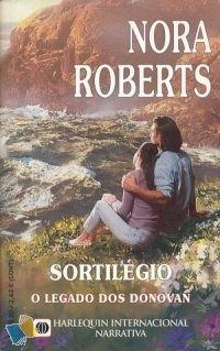 Romance de Bolso : Sortilégio - Nora Roberts - Harlequin Internacional Narrativa Nº 4