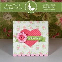 Shery K Designs: Free Card Making Kit - Mother's Day