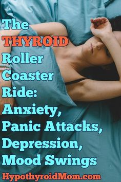 The thyroid roller coaster ride full of anxiety, panic attacks, depression, and mood swings. Hashimoto Thyroid Disease, Thyroid Diet, Thyroid Issues, Thyroid Problems, Thyroid Health, Hypothyroidism Diet, Thyroid Nodules, Thyroid Cancer, Graves Disease Symptoms