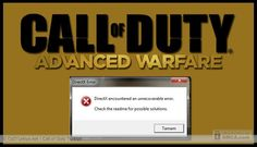 Call of Duty Advanced Warfare DirectX Encountered an Unrecoverable Error Fix...
