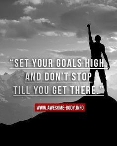 SET YOUR GOALS HIGH AND DONT STOP TILL YOU GET THERE. Awesome motivation. #motivation #quote #gym #bodybuilding #fitness #workout #quotes #bodybuildingquotes #awesomebody #motivationalquotes http://ift.tt/1N36brN #fitnessmotivation #fitnessquotes #gymmotivation #gymquotes #workoutmotivation #workoutquotes #bodybuildingmotivation #motivationalquotes #awesomequotes #bestquotes #lifequotes by awb.quotes