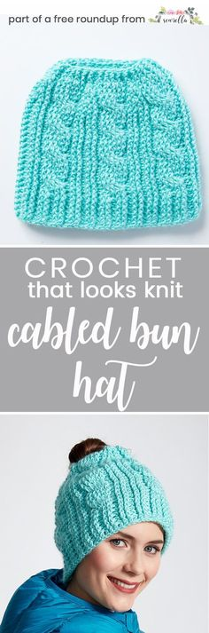 Crochet this easy cabled messy bun hat toque from my crochet hats that look knit free pattern roundup!