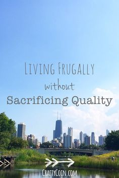Saving your money doesn't have to mean missing out on life. Here's how I'm living frugally without sacrificing quality. | Crafty Coin