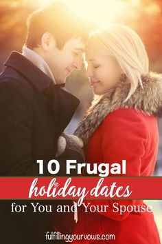Looking for some date night ideas that won't break the bank during the holiday season? If so, here are 10 great ways to date your spouse this holiday season! :: fulfillingyourvows.com