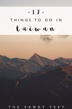17 Incredible Things To Do In Taiwan - The Sandy Feet *** Taiwan Travel | Taiwan Travel Guide | Taiwan Itinerary | Places To Visit In Taiwan | Taiwan Attractions | Taiwan Highlights | Taiwan Day Trips | Taiwan Photography | Hiking In Taiwan | Beautiful Places In Taiwan Taiwan Travel, Asia Travel, Travel Abroad, Wanderlust Travel, Travel Guides, Travel Tips, Travel Plan, Taipei, Beautiful Places To Visit