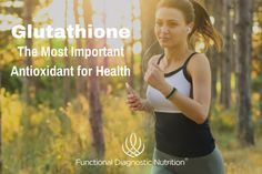 Glutathione-The Most Important Antioxidant for Health