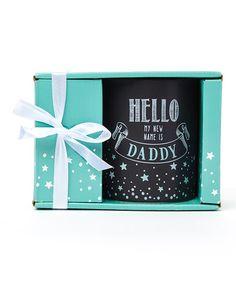 Loving this Black 'Hello My New Name Is Daddy' Mug on #zulily! #zulilyfinds #GR #GrasslandsRoad #Ceramic #GiftBoxed #GiftIdea #Stars #Coffee #Tea #Latte #Baby
