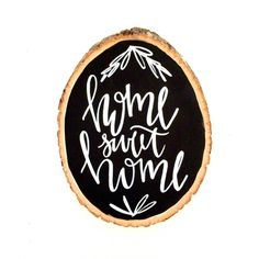 Home Sweet Home Wood Slice Quotes Tree Slice Quotes Home Sweet Home... (34 CAD) ❤ liked on Polyvore featuring home, home decor, grey, home & living, home décor, wall décor, wooden signs, typography signs, fall home decor and wood home decor