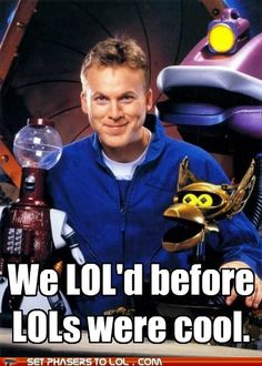 I love Mystery Science Theater 3000 back in the day.