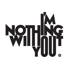 I'm nothing without you from C-Front