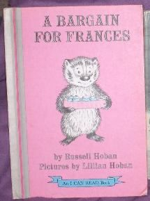 Bargain For Frances by Russell Hoban   Frances is my VERY favorite children's book character!