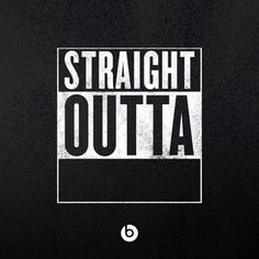 "Make a ""Straight Outta"" custom meme!"