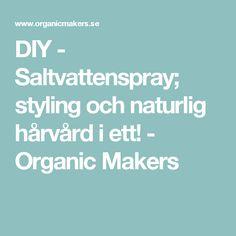 DIY - Saltvattenspray; styling och naturlig hårvård i ett! - Organic Makers