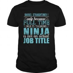 I Love  BARREL STRAIGHTENER I Ninja T-shirt T shirts