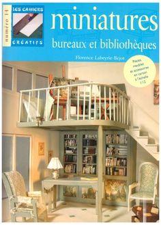 Bureaux et bibliothèques miniatures- Bureaux et bibliothèques miniatures - Florence Labeyrie-Bejot - Livres