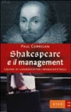 Shakespeare e il management. Lezioni di leadership per i manager d'oggi - Paul Corrigan