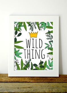 """Wild Thing- Printable art by MySomedayInMay on Etsy, Cute print for your wild thing and """"Where the Wild Things Are"""" lovers Nursery Wall Art, All Print, As You Like, Printable Wall Art, Projects To Try, Printables, Wild Things, Prints, Cards"""