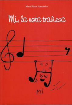 Mi, la nota traviesa / Mara Pérez Fernández http://absysnetweb.bbtk.ull.es/cgi-bin/abnetopac01?TITN=521751