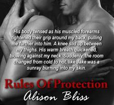 Teaser from RULES OF PROTECTION (Tangled in Texas #1) by Alison Bliss ~ Releases August 26th 2014 ~ Purchase for only 99¢ at Amazon #rulesofprotection http://www.amazon.com/Rules-Protection-Tangled-Entangled-Select-ebook/dp/B00MEGM7NQ/ref=sr_1_1?ie=UTF8&qid=1408943406&sr=8-1&keywords=Rules+of+Protection