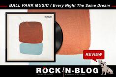 """ROCK-N-BLOG - Review: BALL PARK MUSIK / Every Night The Same Dream http://nixschwimmer.blogspot.com/2016/09/ball-park-musik-every-night-same-dream.html  [...] Um Referenzen kommt man beim Hören von """"Every Night The Same Dream"""" nicht herum, es sei man hat die letzten 60 Jahre isoliert außerhalb dieser Welt verbracht. Trotzdem macht das Album gehörigen Spaß, weil es voller catchy Hooklines steckt, mit Melodien um sich wirft, viele kleine große Ideen in sich birgt  und nicht nur zum Mitsingen…"""