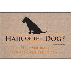 High Cotton Hair of the Dog? Indoor / Outdoor Doormat High Cotton,http://www.amazon.com/dp/B003I787I4/ref=cm_sw_r_pi_dp_YZ.rtb07PXFZD2NJ