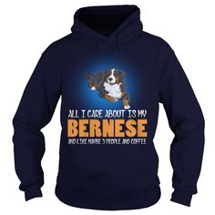 Bernese Mountain I Care About My Bernese Mountain Dog