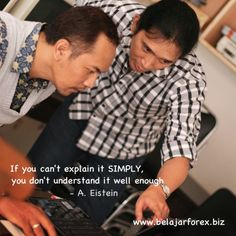 If you can't explain it SIMPLY, you don't understand it well enough #forex #gold #trading - www.belajarforex.biz