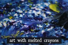 Learn how to make Starry Night art with this fun and fascinating melted crayon art process. It's a great Van Gogh art project for kids of all ages. Crayons Fondus, Melting Crayons, Broken Crayons, Projects For Kids, Art Projects, Kids Crafts, History Projects, Project Ideas, Van Gogh