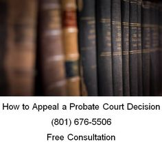 How to Appeal a Probate Court Decision
