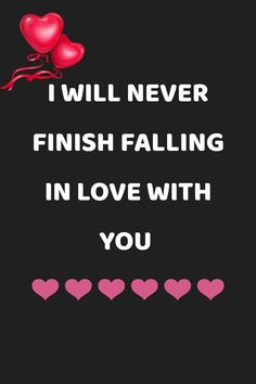 I will never finish falling in love with you Soulmate Love Quotes, Love Husband Quotes, Love My Husband, Love Quotes For Her, Cute Love Quotes, Romantic Love Quotes, Love Yourself Quotes, Quotes For Him, Amazing Husband