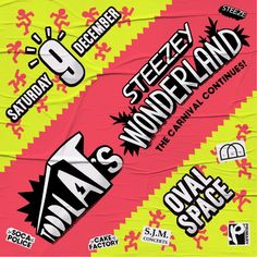 Steezey Wonderland: Toddla T's Steezey Wonderland Oval Space Saturday 9th December 2017 Toddla T + Special Guests The Dreem Teem Jus Now x…