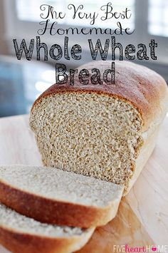 The Very Best Homemade Whole Wheat Bread ~ this 100% whole wheat bread stays unbelievably soft and fresh for days     {Five Heart Home}