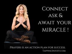 Connect, Ask & Await your miracle!