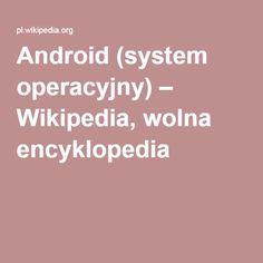 Android (system operacyjny) – Wikipedia, wolna encyklopedia