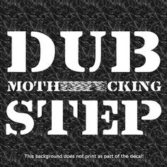 DUB MF STEP VINYL STICKER DECAL DJ DUBSTEP ELECTRO HOUSE POST HARDCORE GARAGE