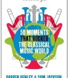 50 Moments That Rocked The Classical Musical World PDF