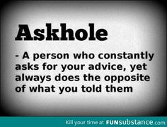 I know of some askholes!