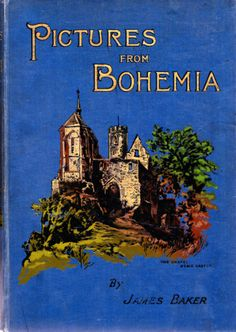 Pictures From Bohemia by James Baker